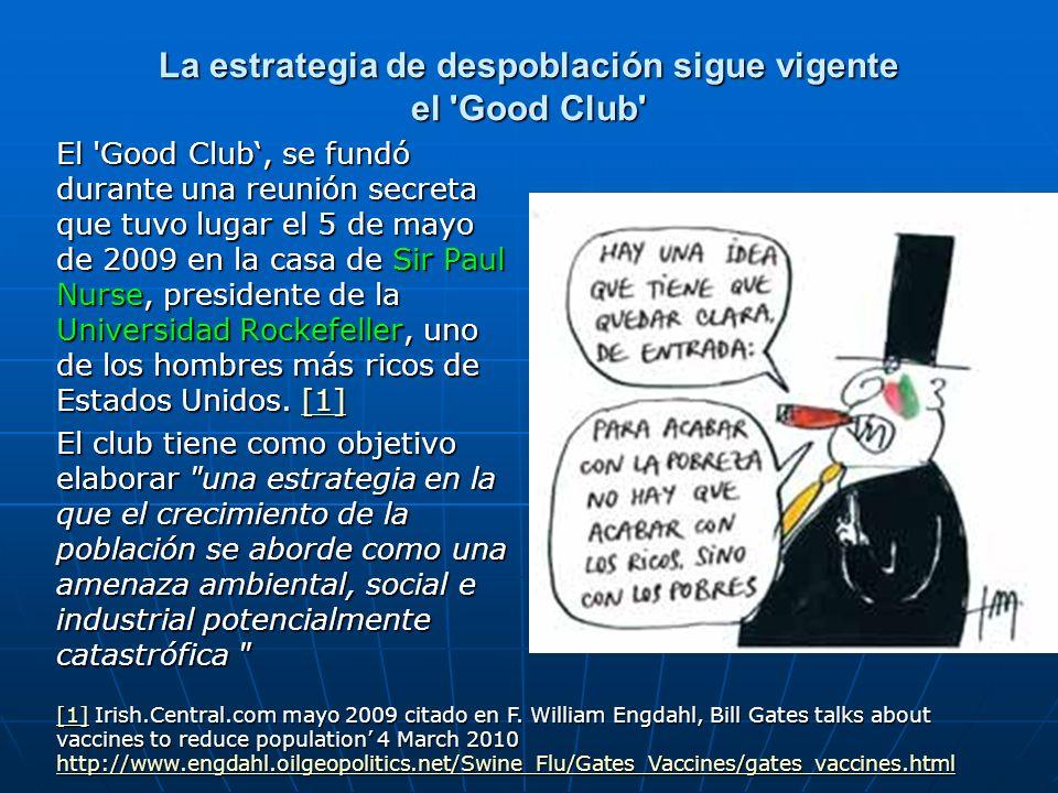 La estrategia de despoblación sigue vigente el 'Good Club' El 'Good Club, se fundó durante una reunión secreta que tuvo lugar el 5 de mayo de 2009 en