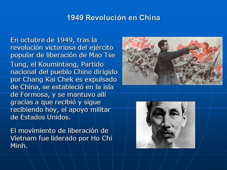 1949 Revolución en China En octubre de 1949, tras la revolución victoriosa del ejército popular de liberación de Mao Tse Tung, el Koumintang, Partido