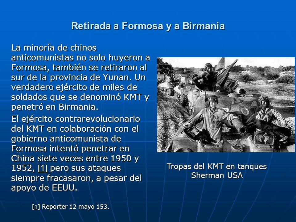 Retirada a Formosa y a Birmania La minoría de chinos anticomunistas no solo huyeron a Formosa, también se retiraron al sur de la provincia de Yunan. U