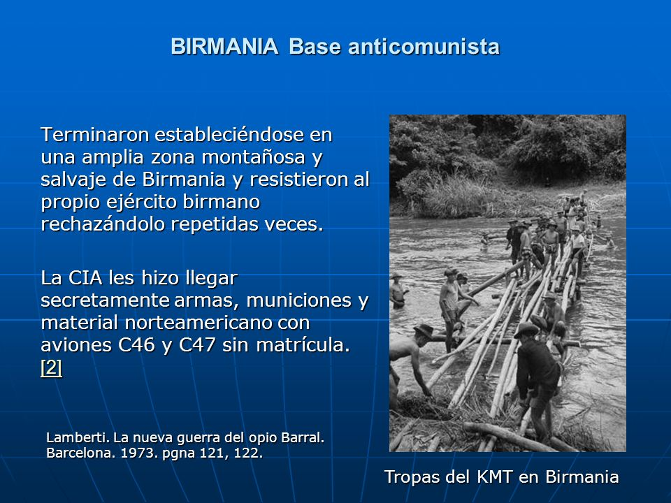 BIRMANIA Base anticomunista Terminaron estableciéndose en una amplia zona montañosa y salvaje de Birmania y resistieron al propio ejército birmano rec