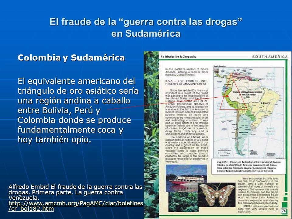 Colombia y Sudamérica El equivalente americano del triángulo de oro asiático sería una región andina a caballo entre Bolivia, Perú y Colombia donde se