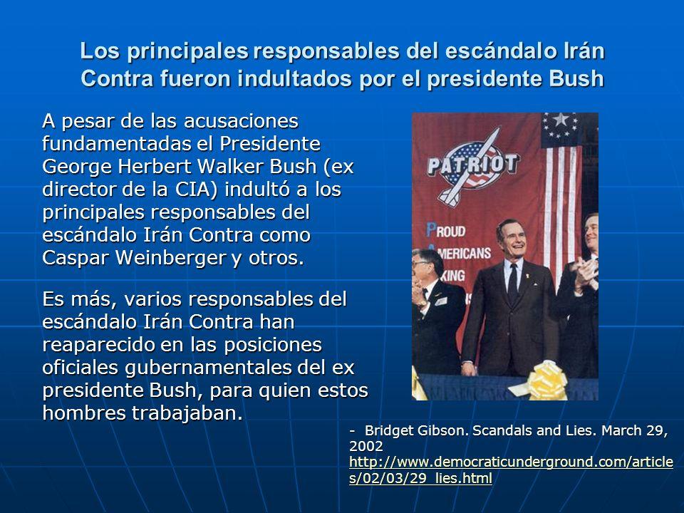 Los principales responsables del escándalo Irán Contra fueron indultados por el presidente Bush A pesar de las acusaciones fundamentadas el Presidente