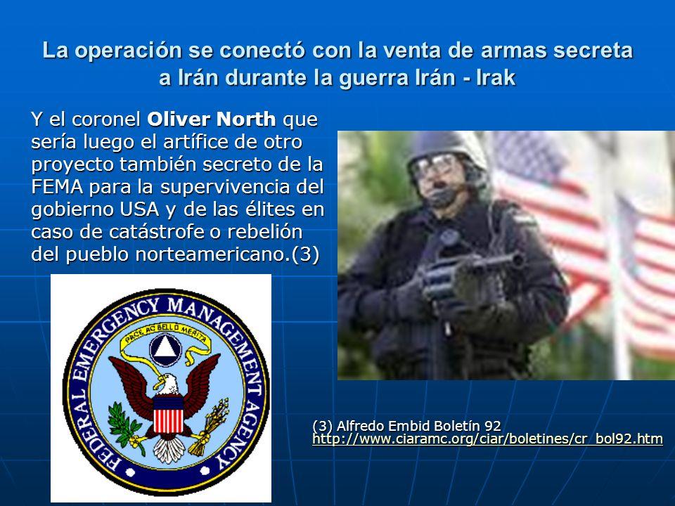 La operación se conectó con la venta de armas secreta a Irán durante la guerra Irán - Irak Y el coronel Oliver North que sería luego el artífice de ot