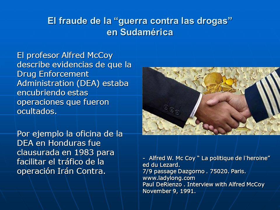 El fraude de la guerra contra las drogas en Sudamérica El profesor Alfred McCoy describe evidencias de que la Drug Enforcement Administration (DEA) es