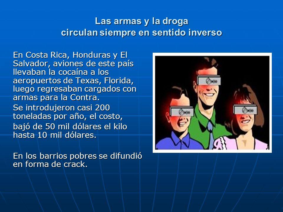 Las armas y la droga circulan siempre en sentido inverso En Costa Rica, Honduras y El Salvador, aviones de este país llevaban la cocaína a los aeropue