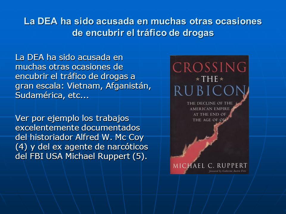 La DEA ha sido acusada en muchas otras ocasiones de encubrir el tráfico de drogas La DEA ha sido acusada en muchas otras ocasiones de encubrir el tráf
