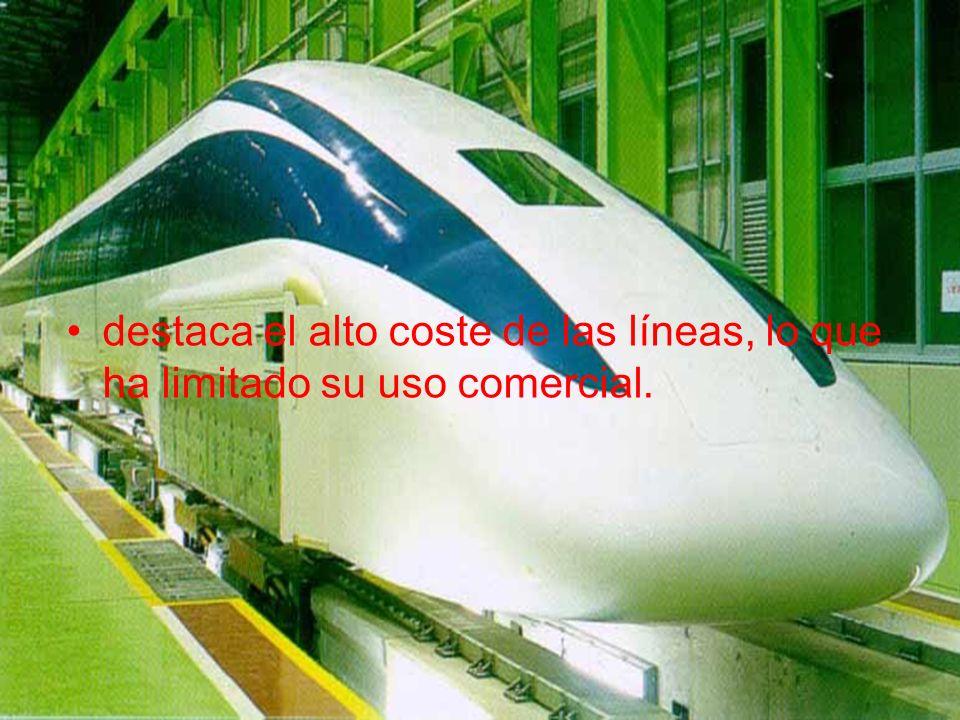destaca el alto coste de las líneas, lo que ha limitado su uso comercial.