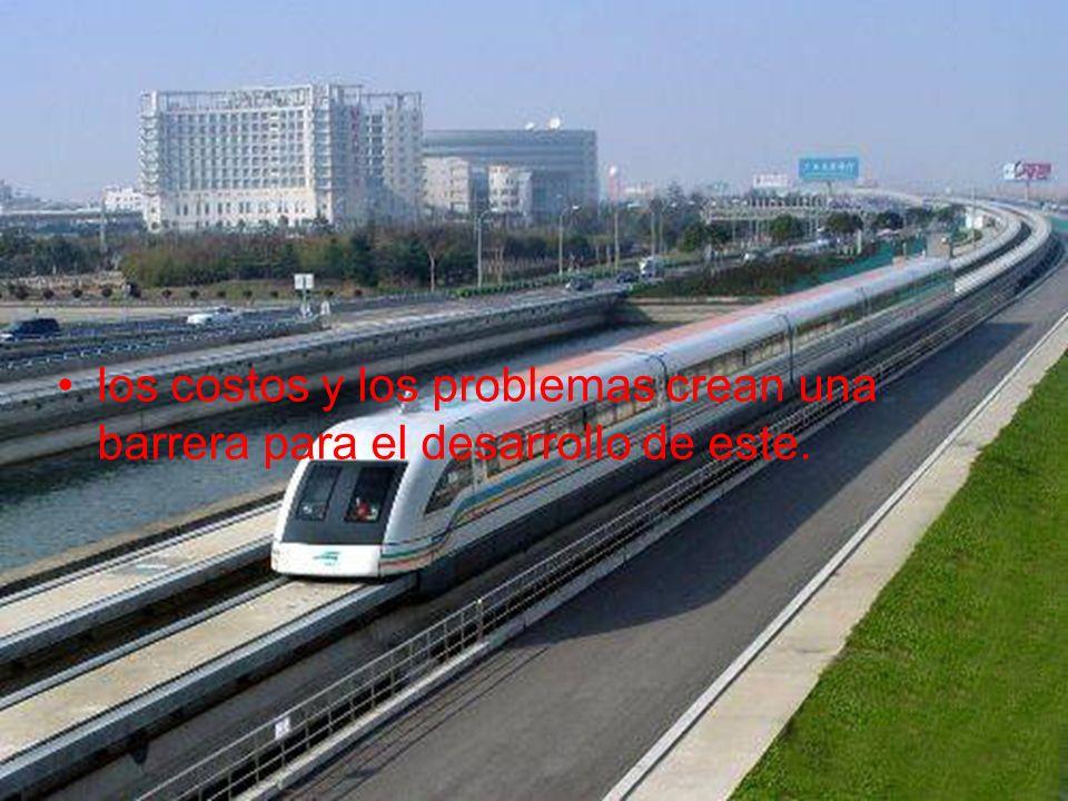 los costos y los problemas crean una barrera para el desarrollo de este.