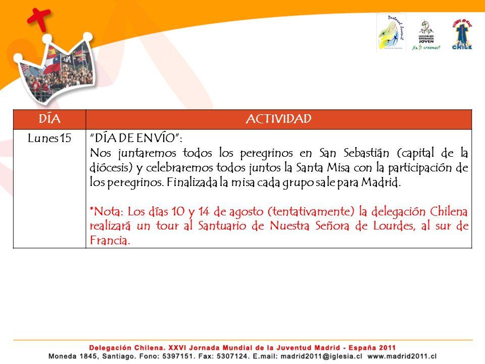 DÍAACTIVIDAD Lunes 15DÍA DE ENVÍO: Nos juntaremos todos los peregrinos en San Sebastián (capital de la diócesis) y celebraremos todos juntos la Santa Misa con la participación de los peregrinos.