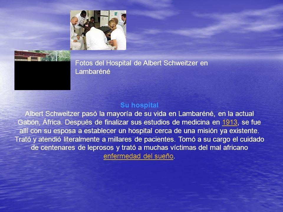 Fotos del Hospital de Albert Schweitzer en Lambaréné Su hospital Albert Schweitzer pasó la mayoría de su vida en Lambaréné, en la actual Gabón, África.