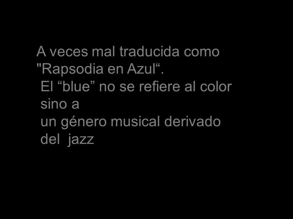 Sinfonía en Azul Rhapsody in Blue