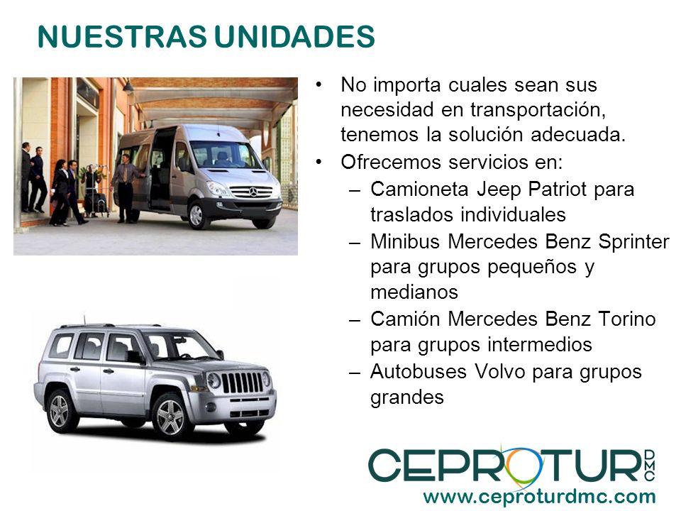 NUESTRAS UNIDADES www.ceproturdmc.com No importa cuales sean sus necesidad en transportación, tenemos la solución adecuada. Ofrecemos servicios en: –C