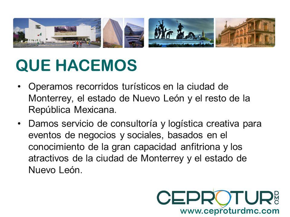 Operamos recorridos turísticos en la ciudad de Monterrey, el estado de Nuevo León y el resto de la República Mexicana. Damos servicio de consultoría y