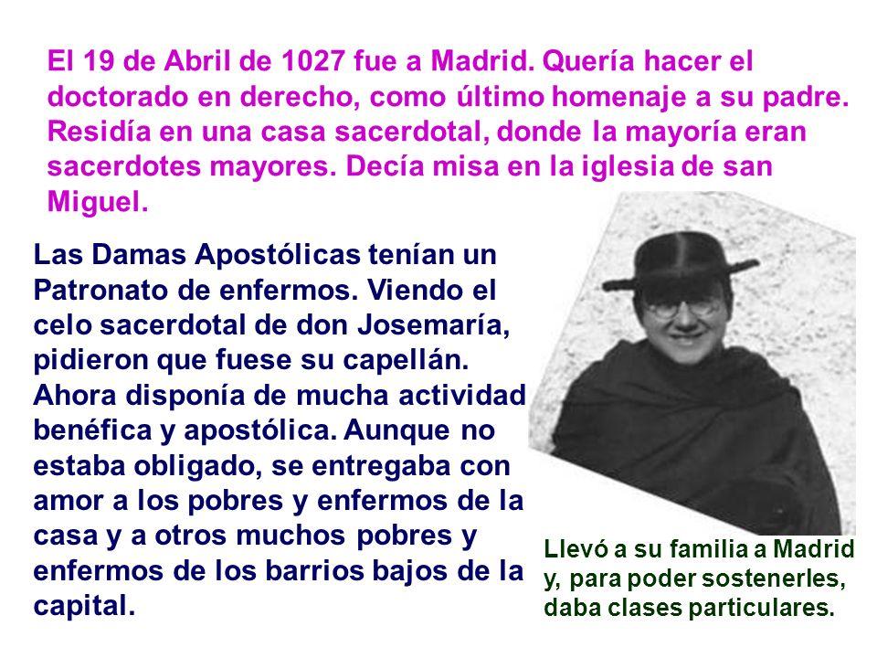 Antes de los dos meses volvía a Zaragoza. Su trabajo apostólico lo ejercía ayudando en la iglesia de los jesuitas. Al mismo tiempo quería terminar las