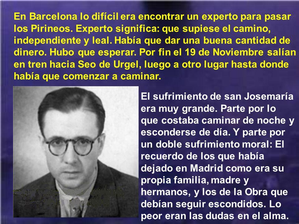 La situación era tal que, si quería que la Obra progresara, debería pasar a la otra zona de España, la de los nacionales, donde había libertad religio