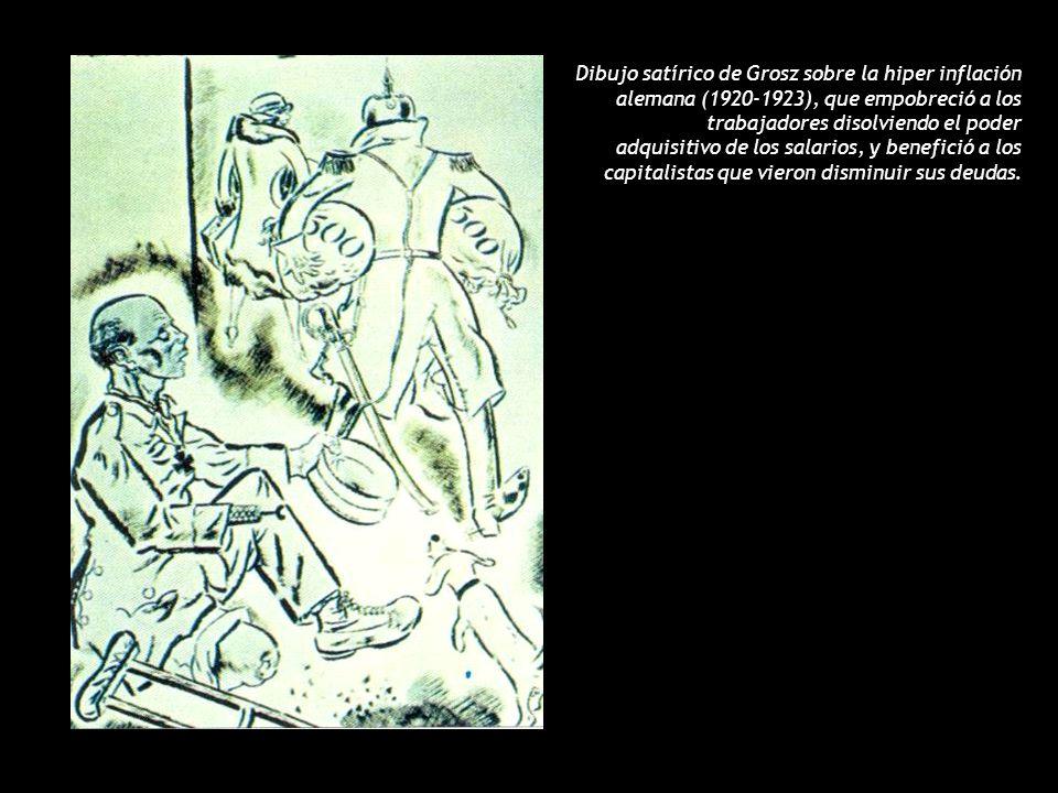 Dibujo satírico de Grosz sobre la hiper inflación alemana (1920-1923), que empobreció a los trabajadores disolviendo el poder adquisitivo de los salarios, y benefició a los capitalistas que vieron disminuir sus deudas.