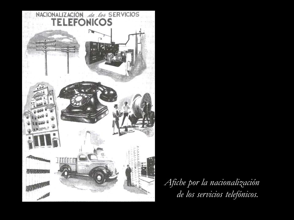 Afiche por la nacionalización de los servicios telefónicos.