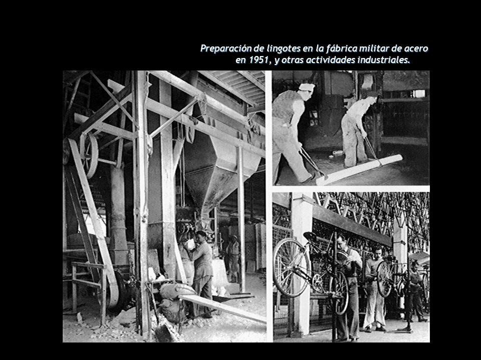 Preparación de lingotes en la fábrica militar de acero en 1951, y otras actividades industriales.