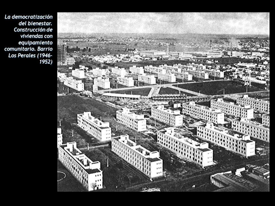 La democratización del bienestar.Construcción de viviendas con equipamiento comunitario.