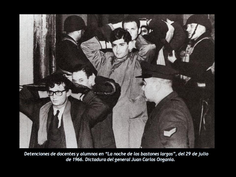 Detenciones de docentes y alumnos en La noche de los bastones largos, del 29 de julio de 1966.