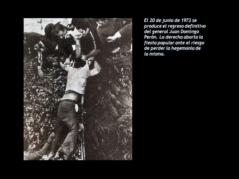 El 20 de junio de 1973 se produce el regreso definitivo del general Juan Domingo Perón.