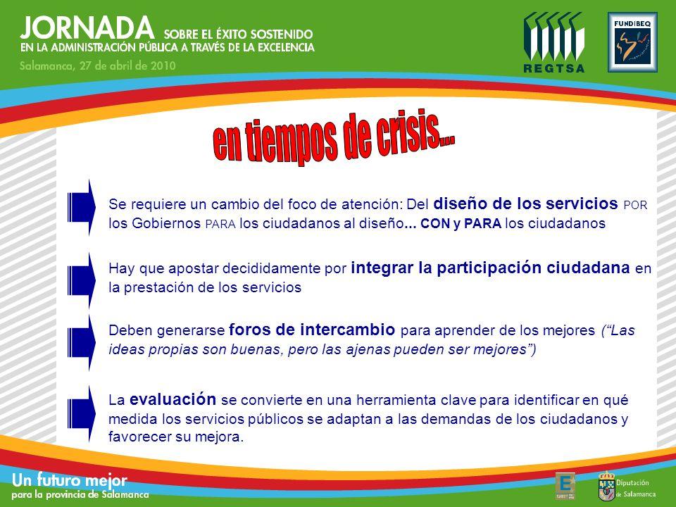 Hay que apostar decididamente por integrar la participación ciudadana en la prestación de los servicios Deben generarse foros de intercambio para apre