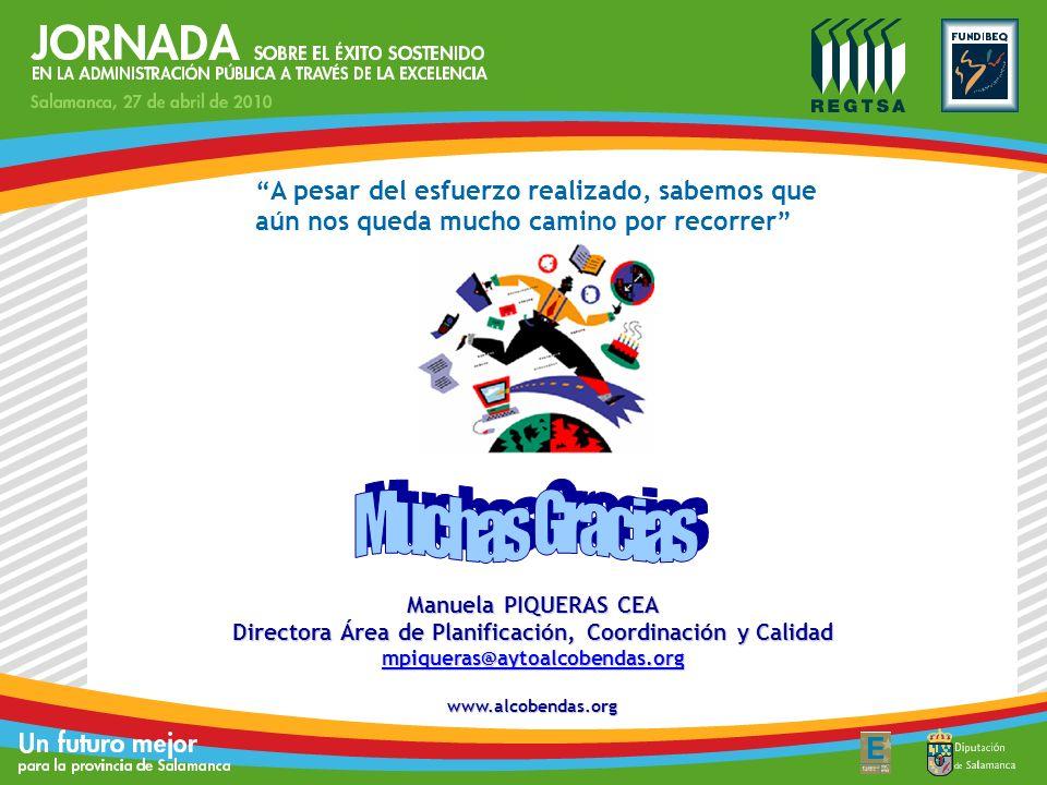 A pesar del esfuerzo realizado, sabemos que aún nos queda mucho camino por recorrer Manuela PIQUERAS CEA Directora Área de Planificación, Coordinación