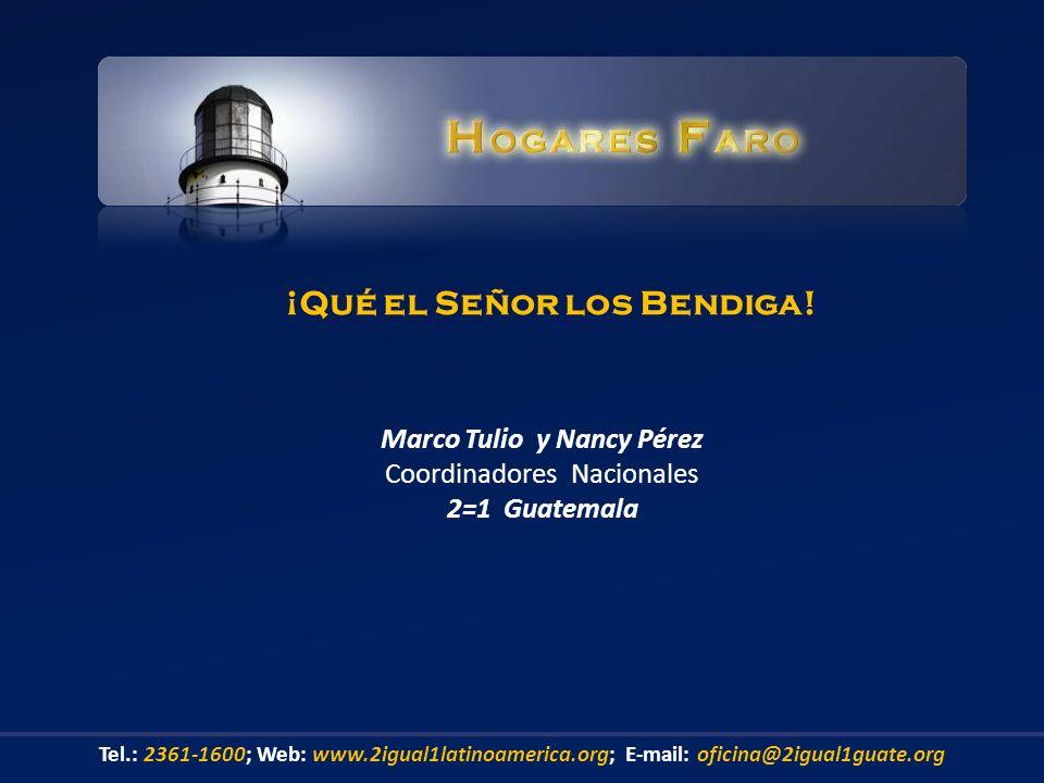 Marco Tulio y Nancy Pérez Coordinadores Nacionales 2=1 Guatemala ¡Qué el Señor los Bendiga.