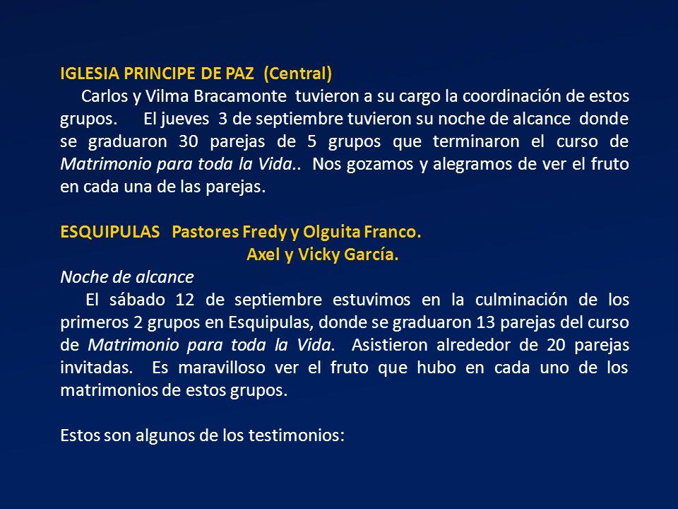 IGLESIA PRINCIPE DE PAZ (Central) Carlos y Vilma Bracamonte tuvieron a su cargo la coordinación de estos grupos.
