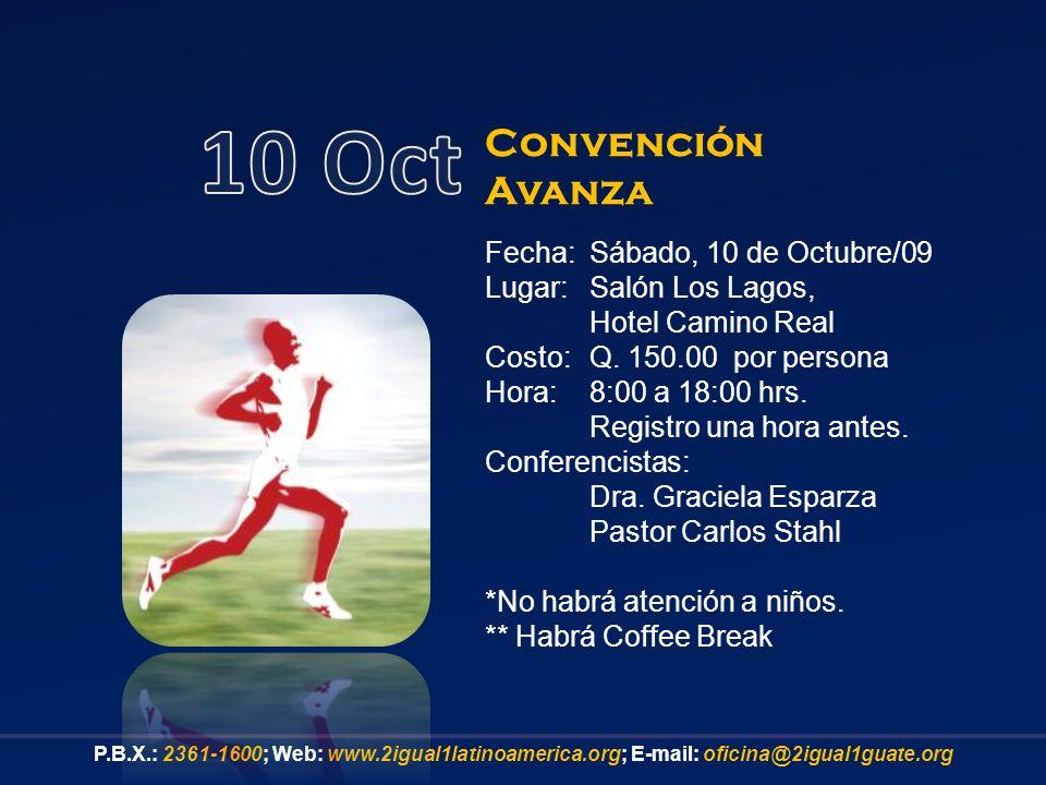 Fecha:Sábado, 10 de Octubre/09 Lugar: Salón Los Lagos, Hotel Camino Real Costo: Q.