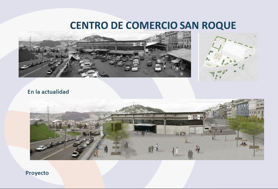 CENTRO DE COMERCIO SAN ROQUE En la actualidad Proyecto