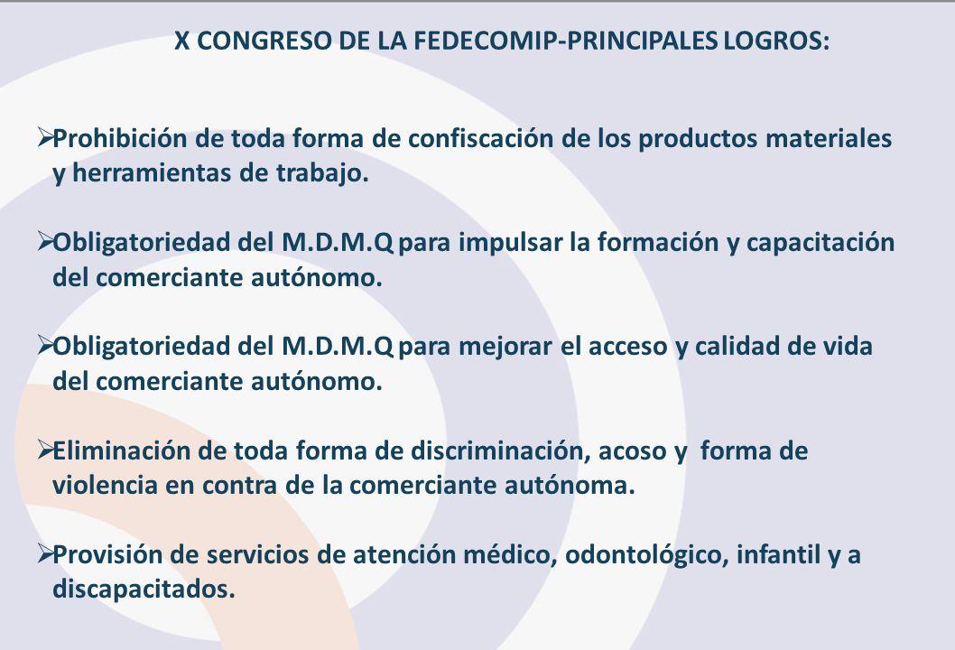 Prohibición de toda forma de confiscación de los productos materiales y herramientas de trabajo. Obligatoriedad del M.D.M.Q para impulsar la formación