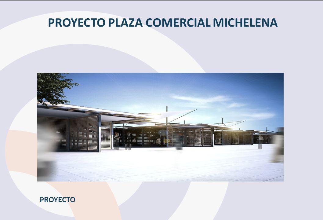 PROYECTO PLAZA COMERCIAL MICHELENA PROYECTO