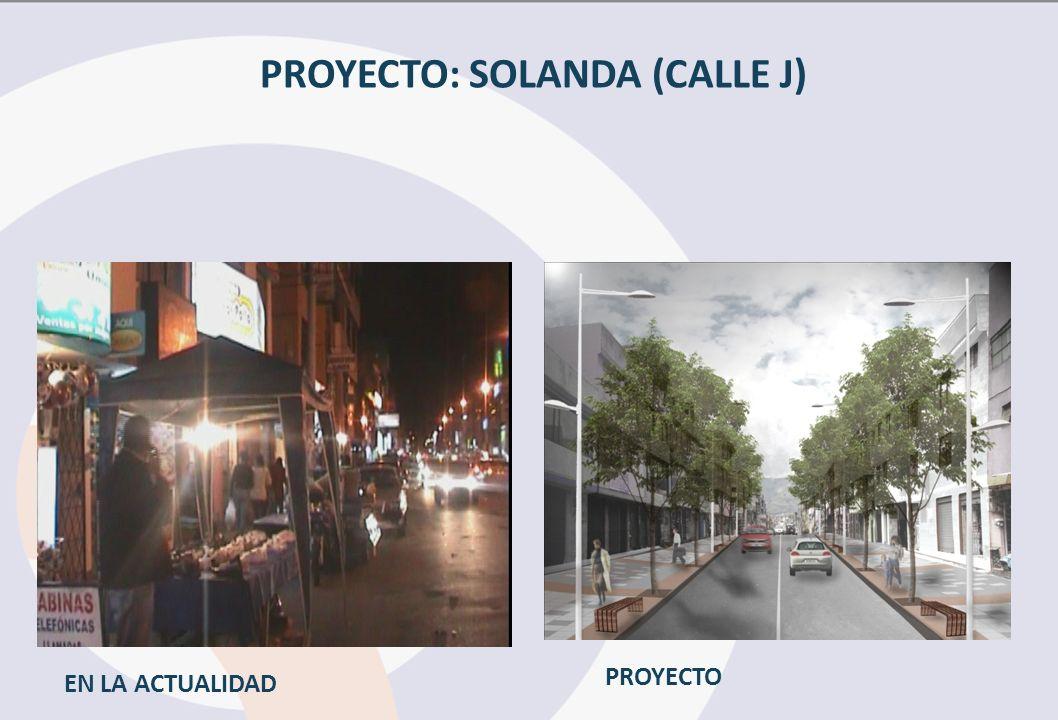 PROYECTO: SOLANDA (CALLE J) PROYECTO EN LA ACTUALIDAD