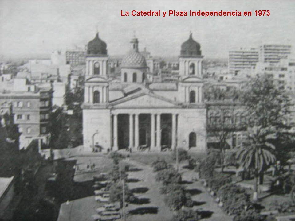 La Catedral y Plaza Independencia en 1973