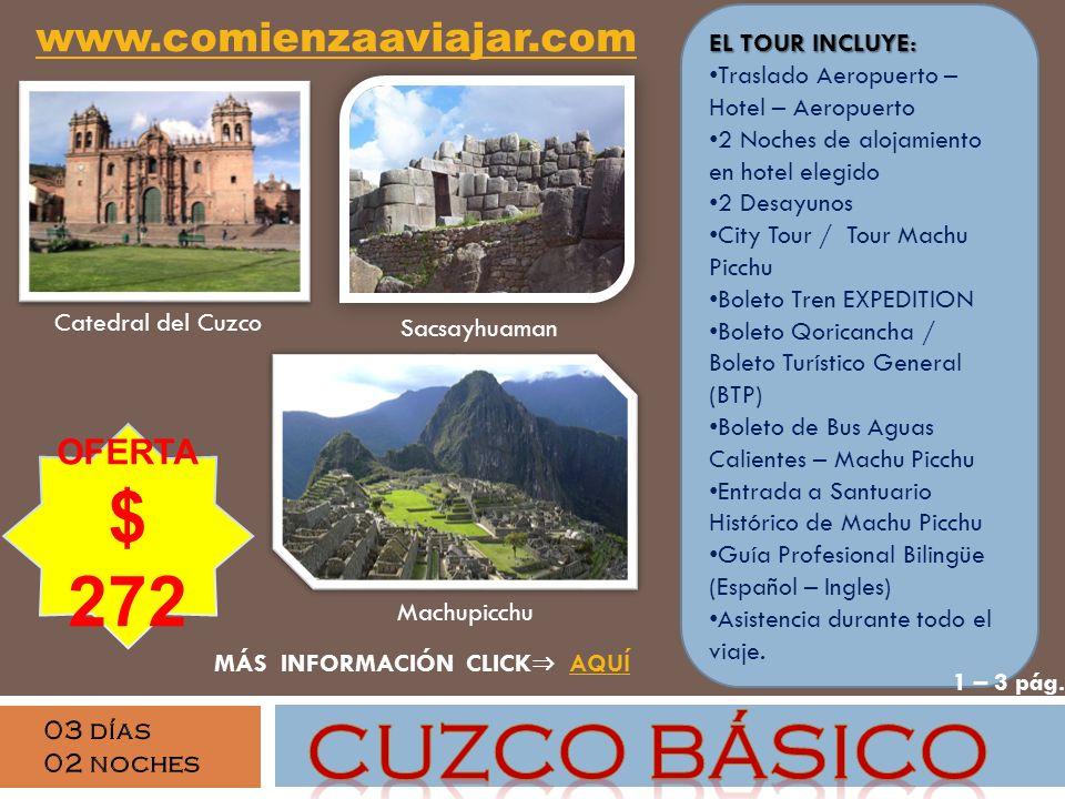 Catedral del Cuzco Sacsayhuaman OFERTA $ 272 Machupicchu EL TOUR INCLUYE: Traslado Aeropuerto – Hotel – Aeropuerto 2 Noches de alojamiento en hotel el
