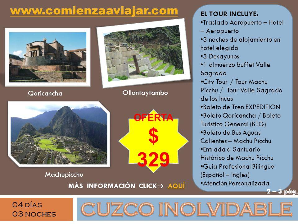 Ollantaytambo OFERTA $ 329 Machupicchu EL TOUR INCLUYE: Traslado Aeropuerto – Hotel – Aeropuerto 3 noches de alojamiento en hotel elegido 3 Desayunos