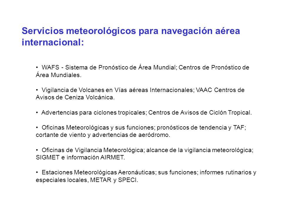 Servicios meteorológicos para navegación aérea internacional: WAFS - Sistema de Pronóstico de Área Mundial; Centros de Pronóstico de Área Mundiales. V