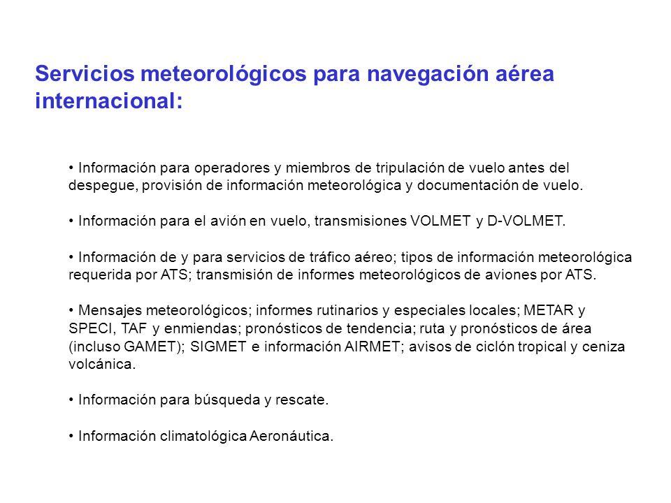 Servicios meteorológicos para navegación aérea internacional: El Anexo 3 de la OACI Servicio meteorológico para la navegación aérea internacional exige que el Estado designará a la autoridad meteorológica para ese fin.