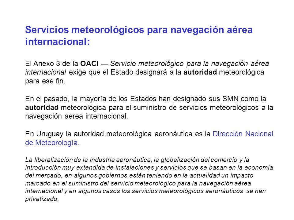 Servicios meteorológicos para navegación aérea internacional: El Anexo 3 de la OACI Servicio meteorológico para la navegación aérea internacional exig