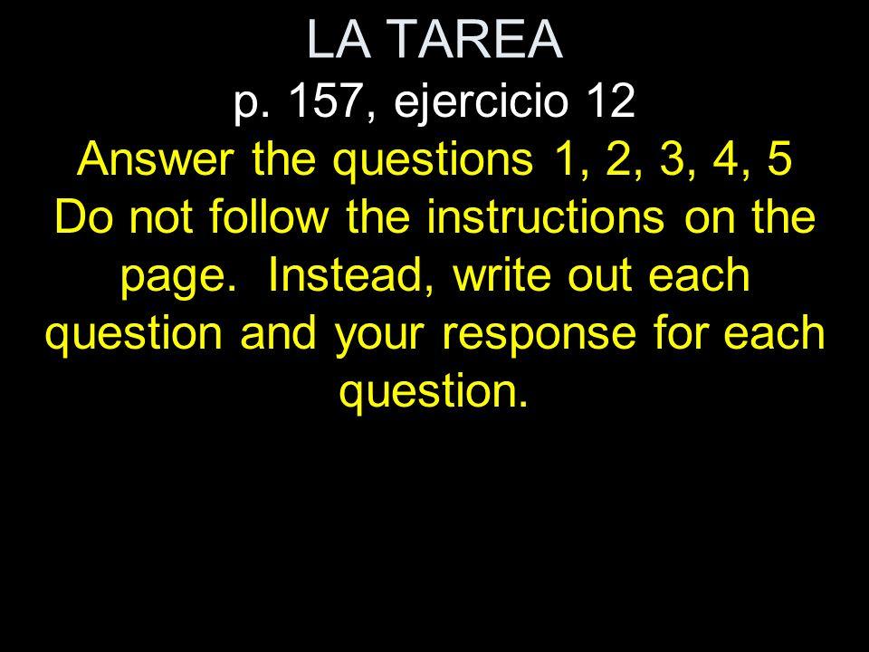 REPASEMOS LA TAREA p.153, ejercicio 3 WRITE IT OUT 1.