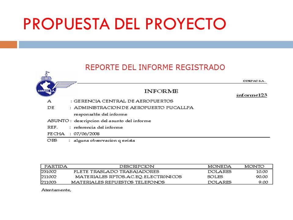 PROPUESTA DEL PROYECTO REPORTE DEL INFORME REGISTRADO