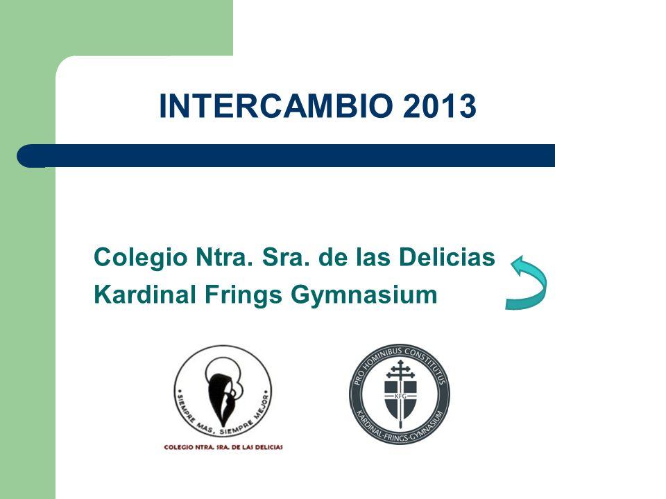 INTERCAMBIO 2013 Colegio Ntra. Sra. de las Delicias Kardinal Frings Gymnasium