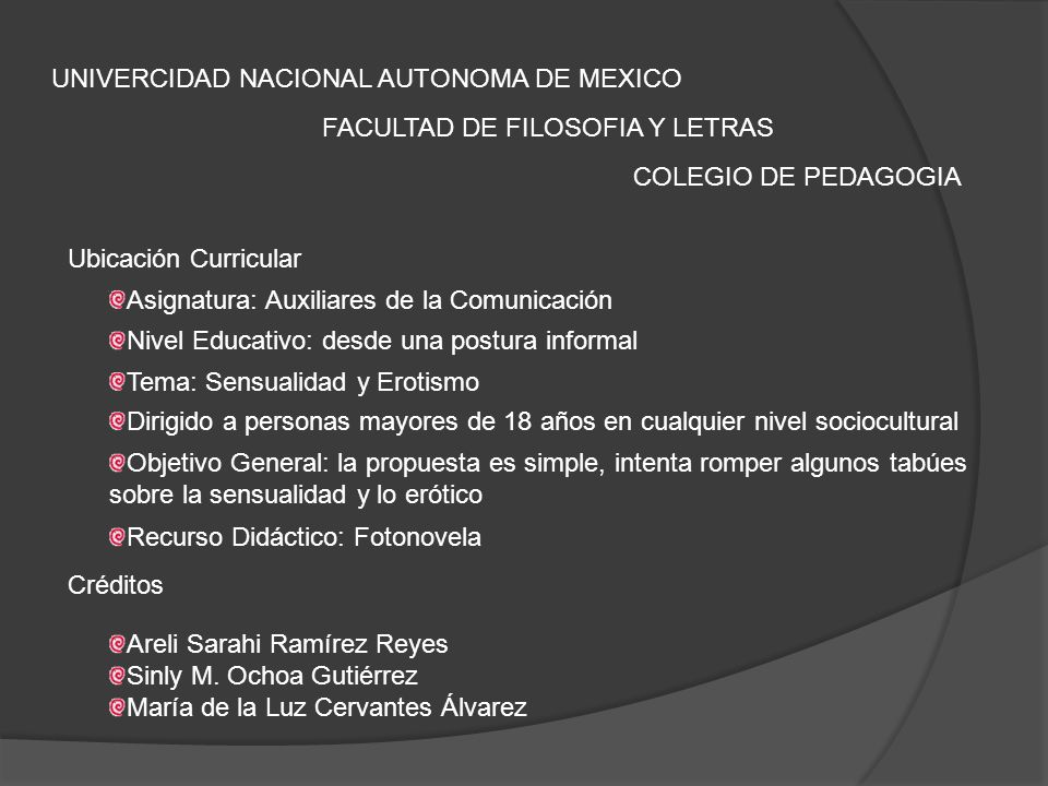 UNIVERCIDAD NACIONAL AUTONOMA DE MEXICO FACULTAD DE FILOSOFIA Y LETRAS COLEGIO DE PEDAGOGIA Asignatura: Auxiliares de la Comunicación Ubicación Curric