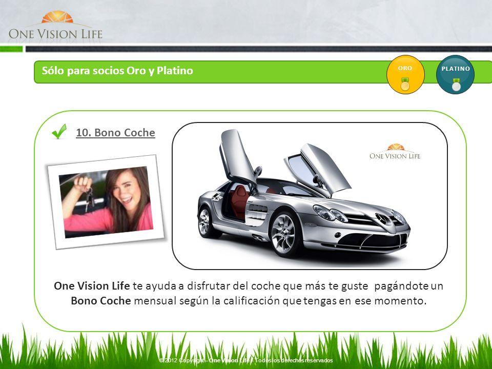 One Vision Life te ayuda a disfrutar del coche que más te guste pagándote un Bono Coche mensual según la calificación que tengas en ese momento. 10. B