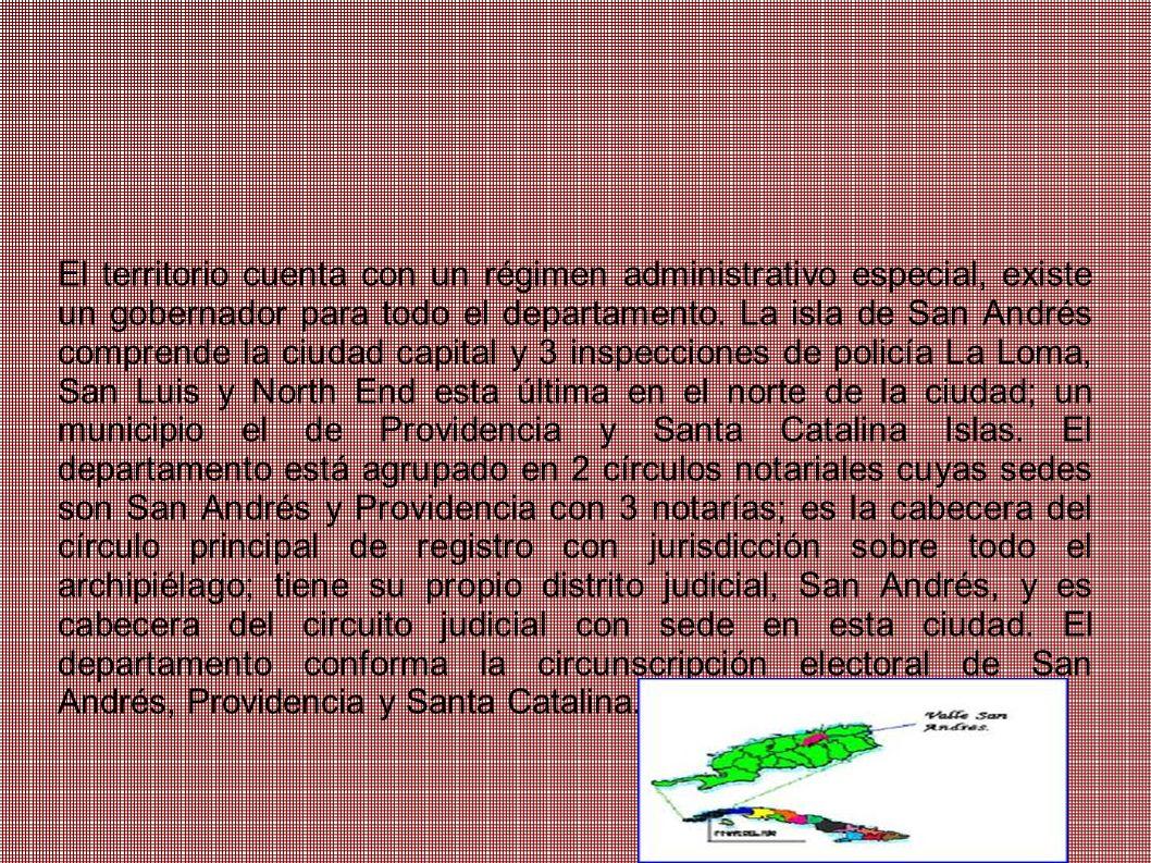 El territorio cuenta con un régimen administrativo especial, existe un gobernador para todo el departamento. La isla de San Andrés comprende la ciudad
