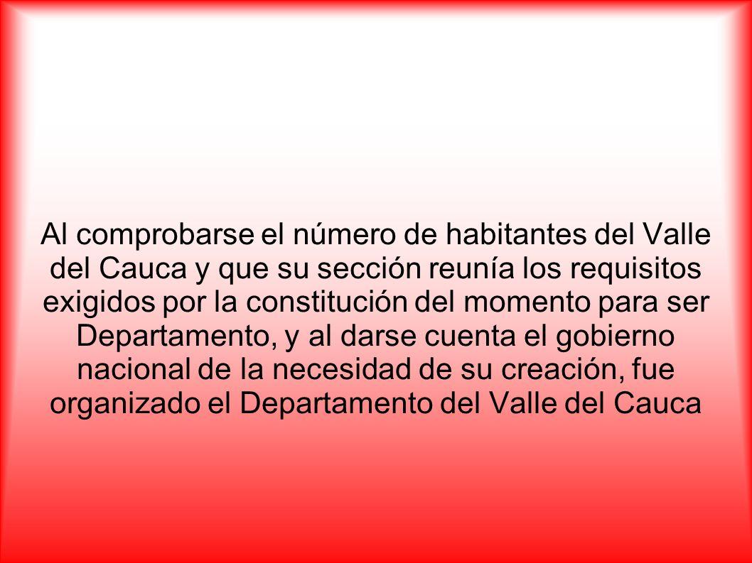 Al comprobarse el número de habitantes del Valle del Cauca y que su sección reunía los requisitos exigidos por la constitución del momento para ser De