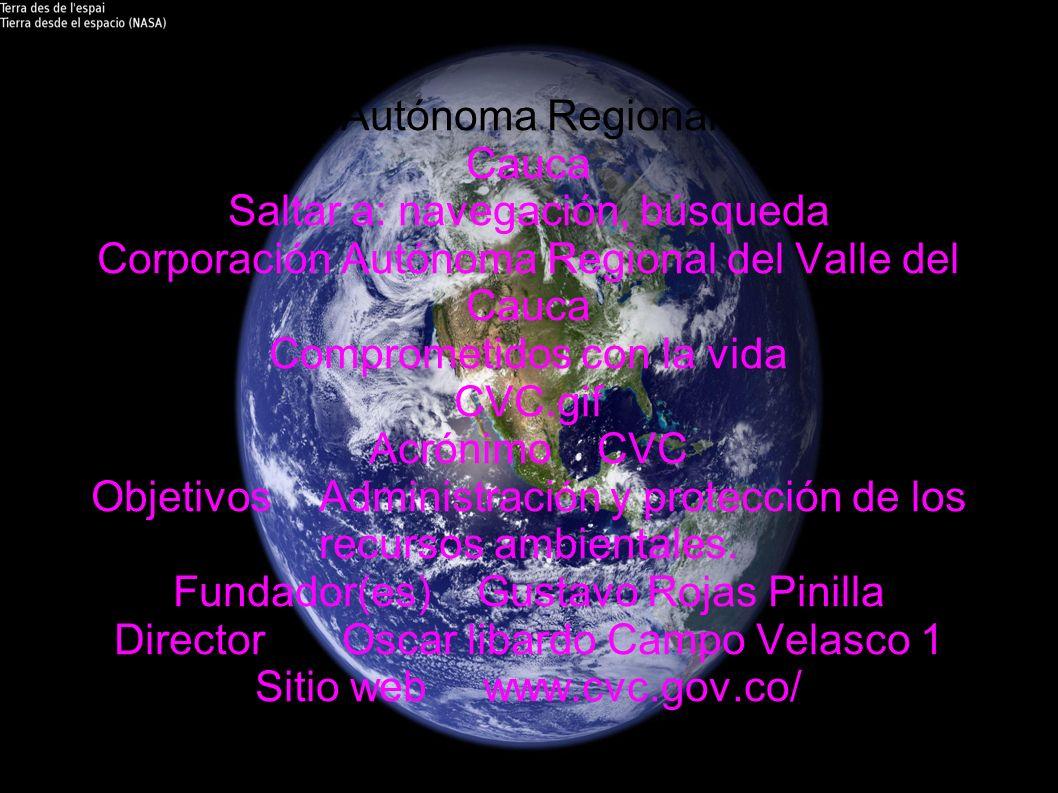 Corporación Autónoma Regional del Valle del Cauca Saltar a: navegación, búsqueda Corporación Autónoma Regional del Valle del Cauca Comprometidos con l