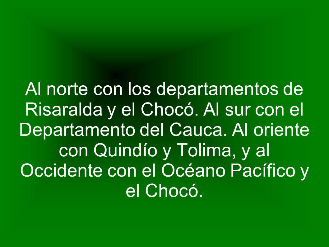 Al norte con los departamentos de Risaralda y el Chocó. Al sur con el Departamento del Cauca. Al oriente con Quindío y Tolima, y al Occidente con el O