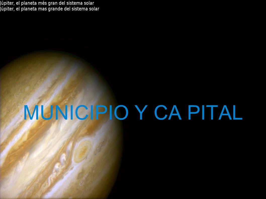 MUNICIPIO Y CA PITAL
